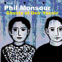 Phil Monsour Ghosts of Deir Yassin