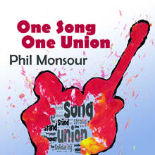 One Song One Union Phil Monsour